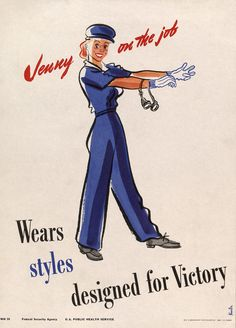 Jenny on the Job Wears Styles Designed for Victory. Jenny on the Job posters were created by the U. Public Health Service during WWII to introduce women to the industrial work force. Here we see Jen Vintage Advertisements, Vintage Ads, Vintage Posters, Retro Advertising, Retro Ads, Vintage Images, Ww2 Propaganda Posters, Political Posters, Art Of Persuasion