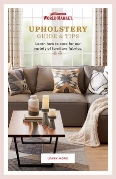 Learn the ins and outs of upholstery, including the differences between fabric types and important tips to care for your furniture! #worldmarket #furniturecareguide Unique Living Room Furniture, Furniture Care, Furniture Upholstery, Furniture Decor, Wood Sideboard, World Market, Modern Sofa, Sofas, Tips