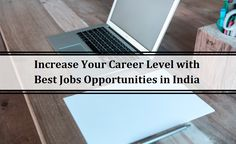 Increase Your Career Level with Best Opportunities in India Hiring Process, Marketing Jobs, Good Job, Job Search, Opportunity, Career, India, Carrera, Delhi India