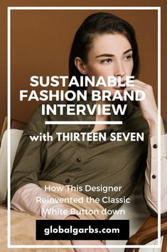 82973222fa2 How This Designer Reinvented the Classic White Button down. Ethical Fashion  ...
