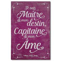 Je suis maître de mon destin, capitaine de mon âme. William Ernest Henley - Invictus - Nelson Mandela