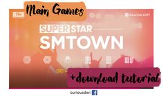 SuperStar SMTOWN games and here the tutorial to download it