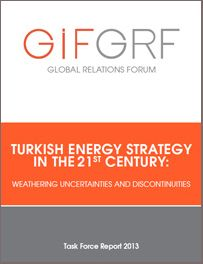 Turkish energy strategy in the 21st century : weathering uncertainties and discontinuities / co-chairs Fatih Birol, Gülsün Sağlamer ; project director Nigar Ağaoğullari. -- Istanbul :  Global Relations Forum,  cop. 2013.