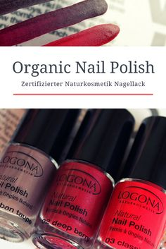 Organic Nail Polish - zertifizierter Naturkosmetik Nagellack von Logona // BDIH // Natrue // Organic Beauty