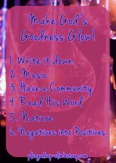 6 Workable Ways to make God's Goodness Glow! For when doubt holds you back. plungedeep-climbsteep.com