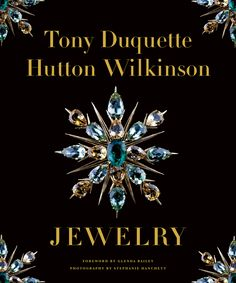 TONY DUQUETTE JEWELRY Author: Hutton Wilkinson   House of Beccaria#