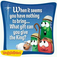 What gift can you bring? Veggietales Christmas, Christian Cartoons, Christmas Home, Christmas Ornaments, God Made You, Veggie Tales, Make It Yourself, Holiday Decor, Cristo Jesus