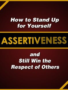 Assertiveness: How to Stand Up for Yourself and Still Win the Respect of Others Kindle Edition by Judy Murphy - Free Kindle Ebooks UK Got Books, Books To Read, Assertive Communication, Stand Up For Yourself, Thing 1, Assertiveness, Future Career, Book Show, What To Read