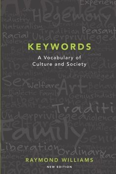 Keywords: A Vocabulary of Culture and Society by Raymond Williams