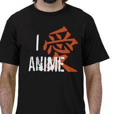 I Love (kanji) Anime Shirts from http://www.zazzle.com/anime+clothing
