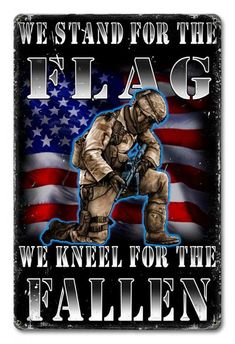 We Stand For The Flag Soldier Military Metal Sign – Laughing Dog Signs