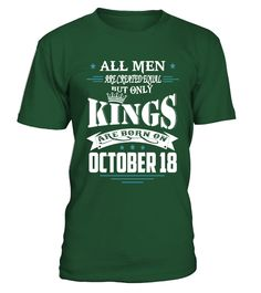 Kings are born on October 18  #gift #idea #shirt #image #funny #campingshirt #new