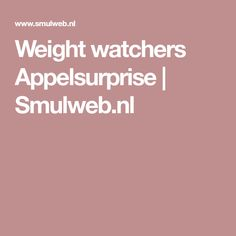 Weight watchers Appelsurprise | Smulweb.nl