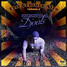 #127 Grant Phabao and Djouls - 21st Century Afro Vol.4