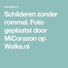 Schilderen zonder rommel. Foto geplaatst door MiCorazon op Welke.nl