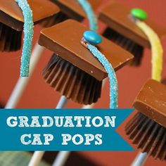 Graduation Cap Pops  - Use Rolos for those with peanut allergies.   These come out so cute.  Were a big hit at preschool graduation when I made them.