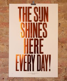 Anthony Burrill :: The sun shines here everyday