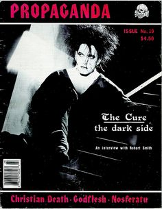 Propaganda, issue No. featuring The Cure, Christian Death, Godflesh and… 80s Goth, Punk Goth, Gothic Musik, The Cure, Goth Bands, Goth Subculture, Vintage Goth, Robert Smith, New Romantics