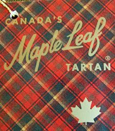 Vintage Maple Leaf Tartan garment tag, ca. via Square with Flair. Canadian Things, I Am Canadian, Canadian History, Canadian Facts, Canadian Quilts, Commonwealth, Dominion Day, Canada 150, Visit Canada