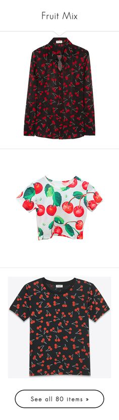 """""""Fruit Mix"""" by ronny22 ❤ liked on Polyvore featuring tops, shirts, clothes - tops, blouses, loose shirts, see through tops, cherry print shirt, yves saint laurent, yves saint laurent shirt and t-shirts"""