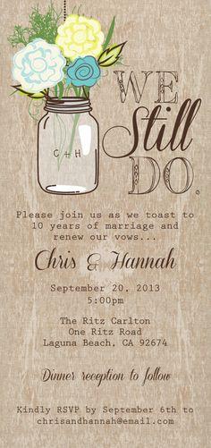 Mason Jar Printable Invitation, Rustic Invitation, We Still Do, Vow Renewal, Double sided on Etsy, $35.00