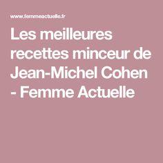 Les meilleures recettes minceur de Jean-Michel Cohen - Femme Actuelle