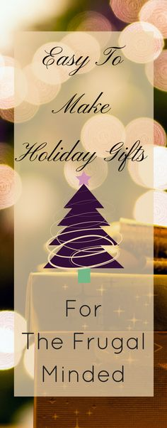 Easy To Make Holiday Gifts For The Frugal Minded via @becomingwellthy