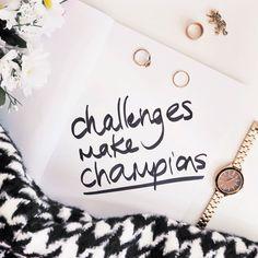 Challenges make champions