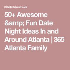 50+ Awesome & Fun Date Night Ideas In and Around Atlanta   365 Atlanta Family