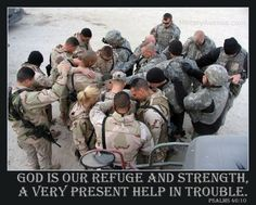 God is our refuge and strength, a very present help in trouble. - Psalms 46:1 Take a moment to pray for the US Troops working in harms way today, then share this encouraging prayer with your friends. - MilitaryAvenue.com