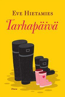 Eve Hietamies : Tarhapäivä Books To Read, Eve, Literature, Facts, Reading, Finland, Author, Yellow, Literatura