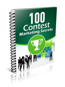100 Contest Marketing Secrets -   Discover why holding a contest is a powerful way to gain new prospects and customers!