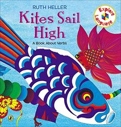 Kites Sail High: A Book About Verbs (Explore!) by Ruth Heller