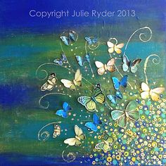 "Julie Ryder Mixed Media Artist | Mixed Media Gallery '2013' Sold ""Blue and Green Butterfly""♥•♥•♥"