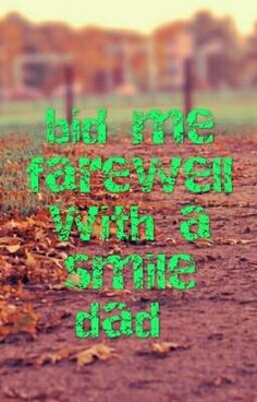 """You should read """"""""Bid me farewell with a smile dad"""""""" on #Wattpad. #teenfiction"""