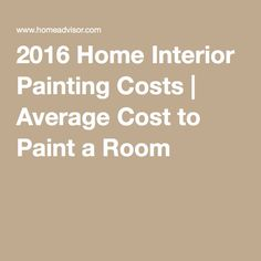2016 Home Interior Painting Costs   Average Cost to Paint a Room