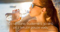 Co se stane, budeme-li 30 dnů pít z tekutin pouze vodu   ProKondici.cz