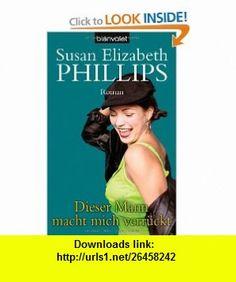 Dieser Mann macht mich verr�ckt (9783442363001) Susan Elizabeth Phillips , ISBN-10: 3442363004  , ISBN-13: 978-3442363001 ,  , tutorials , pdf , ebook , torrent , downloads , rapidshare , filesonic , hotfile , megaupload , fileserve