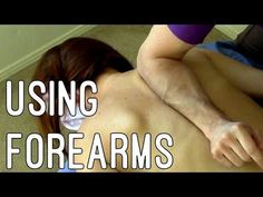 Massage Tutorial: Using forearms/elbows effectively - YouTube