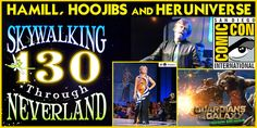Skywalking Through Neverland #130: Hamill, Hoojibs, HerUniverse. A family-friendly show!