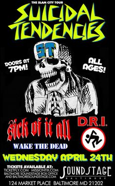 Suicidal Tendencies and D. at Baltimore Soundstage Apr with Sick of It All and Wake The Dead Poster Punk Poster, Rock Band Posters, Vintage Concert Posters, Classic Horror Movies, Heavy Metal Music, Tour Posters, Thrash Metal, Music Bands, Rock Music