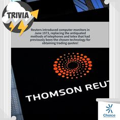 #ChoiceBroking #Trivia - Reuters introduced computer monitors in June 1973, replacing the antiquated methods of telephones and telex that had previously been the chosen technology for obtaining trading quotes!