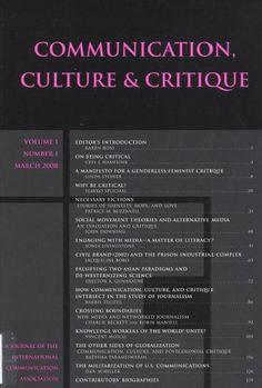 Communication, Culture & Critique: An Oficial Journal of the International Communication Association