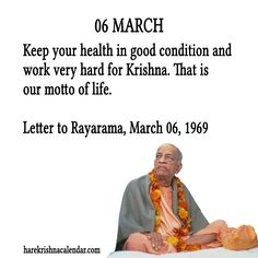 Keep your health in good condition and work very hard for Krishna. That is our motto of life. May Month Quotes, March Quotes, Daily Quotes, Krishna Leela, Krishna Love, Hare Krishna, Krishna Art, Krishna Images, Sanskrit Quotes
