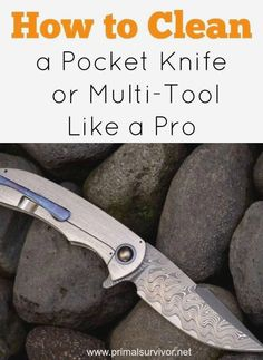 How to Clean a Pocket Knife or Multi-Tool Like a Pro. Your knife or multi-tool is a critical part of your everyday carry. You cherish it. Survival Tools, Survival Knife, Survival Prepping, Survival Stuff, Survival Supplies, Survival Quotes, Disaster Preparedness, Edc, Pocket Knife Brands