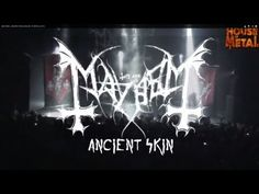 ▶ MAYHEM - ANCIENT SKIN (HOUSE OF METAL 2013) - YouTube