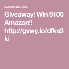 Giveaway! Win $100 Amazon!! http://gvwy.io/dfks9ki