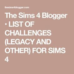 The Sims 4 Blogger • LIST OF CHALLENGES (LEGACY AND OTHER) FOR SIMS 4