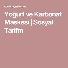 Yoğurt ve Karbonat Maskesi | Sosyal Tarifm