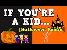 If You're a Kid [Halloween Remix] (October-themed song for kids) - YouTube